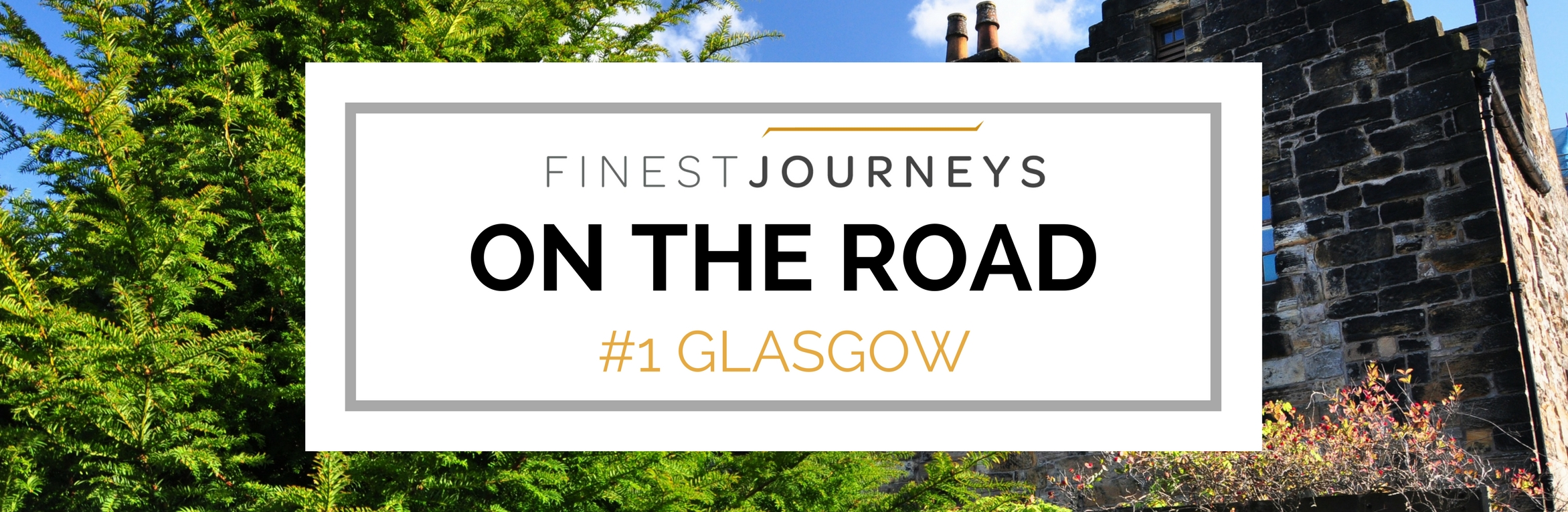 IMG : Finest Journeys ON THE ROAD: Glasgow, Scotland