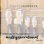 Why Is Everyone Talking About Multigenerational Travel?