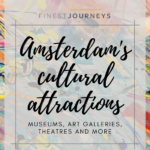 Amazing cultural attractions in Amsterdam: museums, art galleries, theatres and more