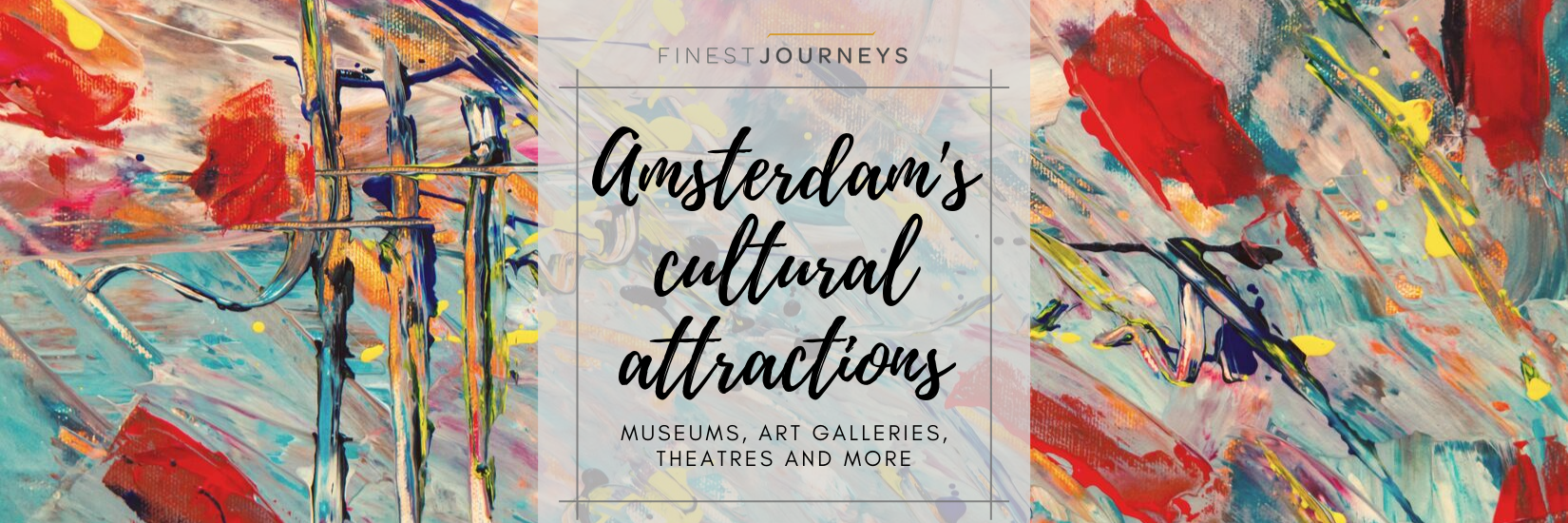 IMG : Amazing cultural attractions in Amsterdam – museums, art galleries, theatres and more
