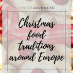 Christmas Food Traditions: a flavorsome journey around Europe (Part III)